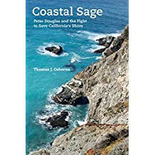 Coastal Sage: Peter Douglas and the Fight to Save California's Shore