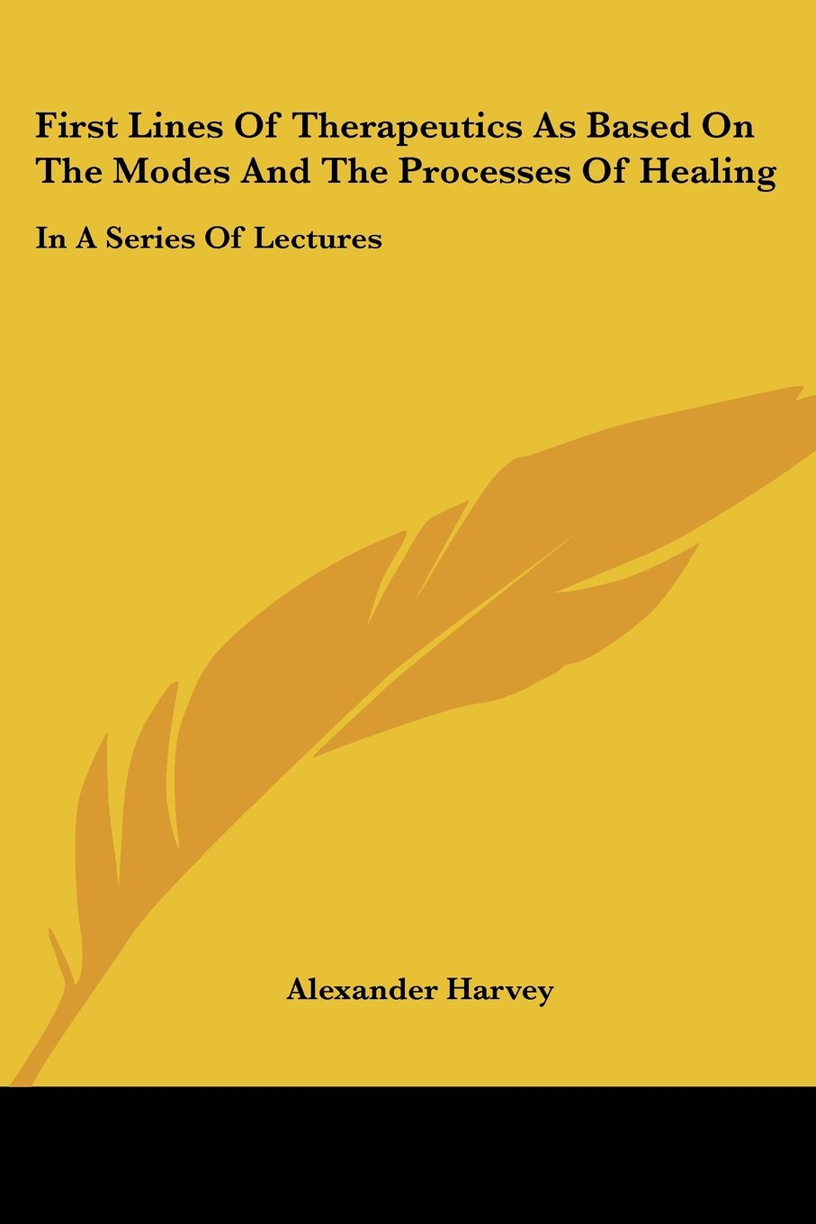 Read Online First Lines Of Therapeutics As Based On The Modes And The Processes Of Healing: In A Series Of Lectures PDF