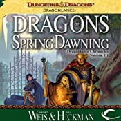 Dragons of Spring Dawning: Dragonlance: Chronicles, Book 3 | Margaret Weis, Tracy Hickman