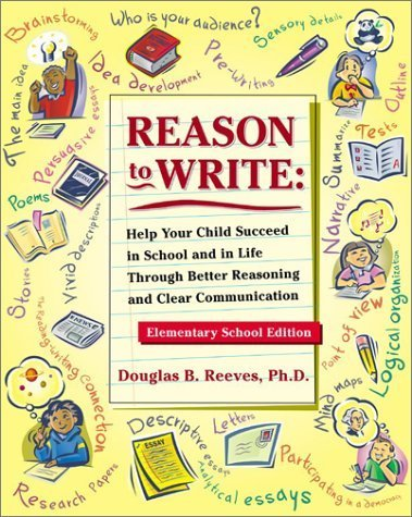 reason-to-write-help-your-child-succeed-in-school-and-life-through-better-reasoning-and-clear-commun