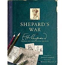 Shepard's War: E. H. Shepard, the Man Who Drew Winnie-the-Pooh