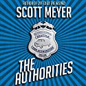 The Authorities Audiobook by Scott Meyer Narrated by Luke Daniels