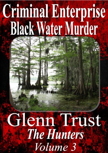 Criminal Enterprise: Black Water Murder (The Hunters Book 3)