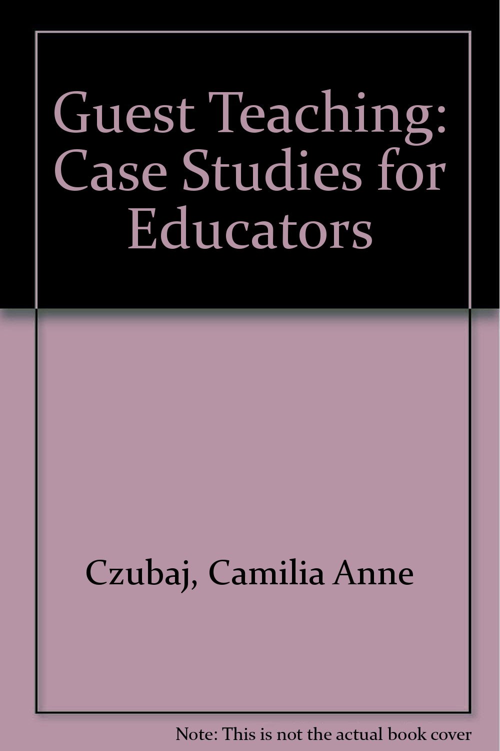 Read Online Guest Teaching: Case Studies for Educators pdf