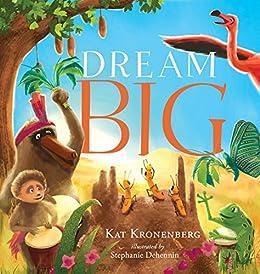 Dream Big by [Kronenberg, Kat]