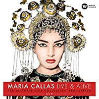 Maria Callas – Live & Alive (The Ultimate Live Collection Remastered) 2CD