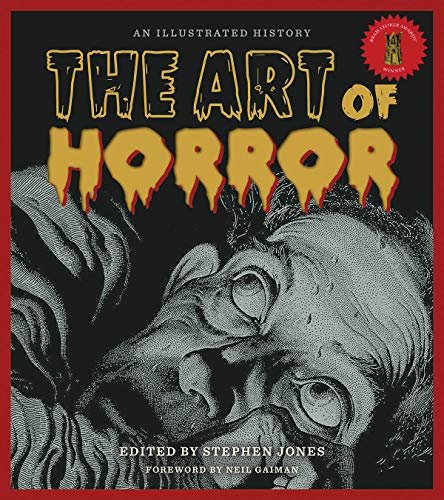 The Art of Horror: An Illustrated History (Applause Books) -