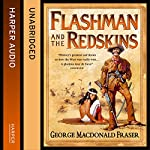 Flashman and the Redskins: The Flashman Papers, Book 6 | George MacDonald Fraser