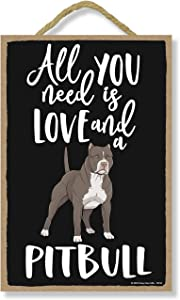 Honey Dew Gifts All You Need is Love and a Pitbull Wooden Home Decor for Dog Pet Lovers, Hanging Decorative Wall Sign, 7 Inches by 10.5 Inches