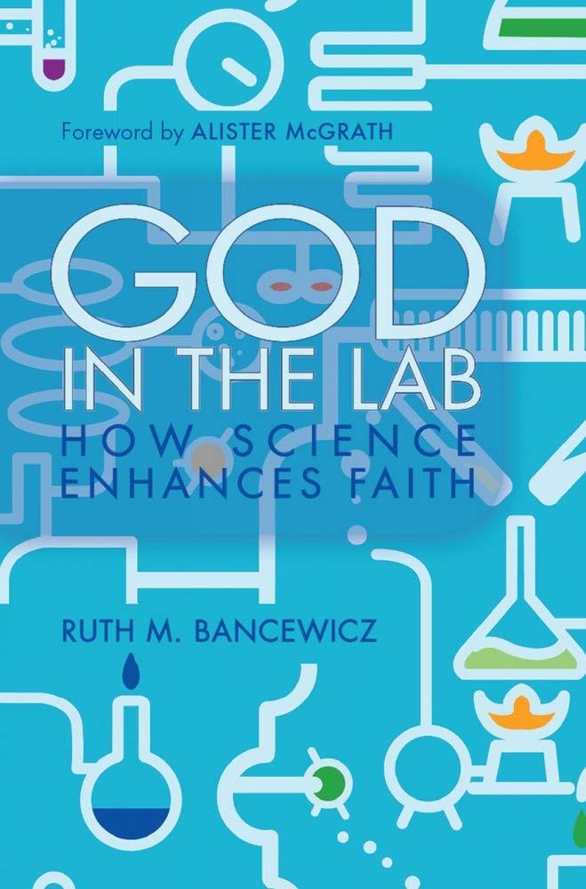 God in the Lab: How science enhances faith pdf epub