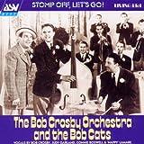 Bob Crosby Orchestra & The Bobcats: Stomp Off, Let's Go!