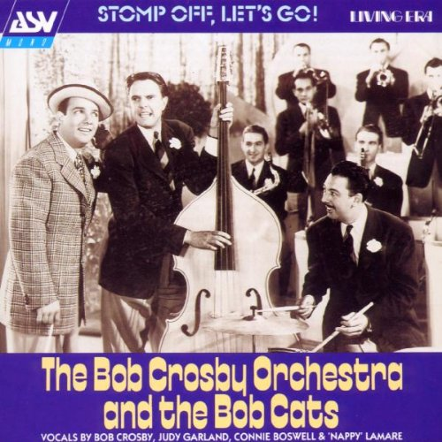 Bob Crosby Orchestra & The Bobcats: Stomp Off, Let's Go!