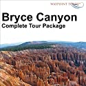 Bryce Canyon Tour Audiobook by Waypoint Tours Narrated by Janet Ault, Mark Andrews
