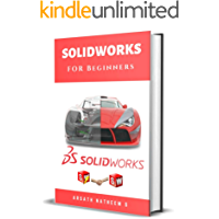 Solidworks for Beginners: Getting Started with Solidworks Learn by Doing New Edition