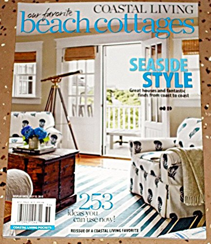 Coastal Living Our Favorite Beach Cottages - Seaside Style - 253 ideas you can use now!!! (Interiors Coastal Cottage)