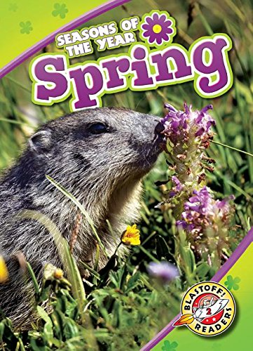 Spring (Blastoff! Readers, Level 2; Seasons of the Year)