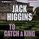 To Catch a King Audiobook by Jack Higgins Narrated by Michael Page