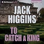 To Catch a King   Jack Higgins