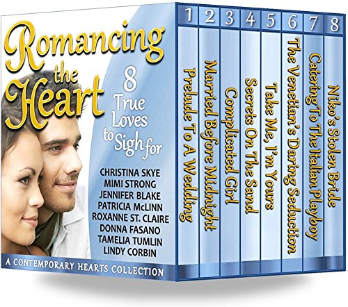 Romancing the Heart: 8 True Loves To Sigh For (A Contemporary Hearts Collection)
