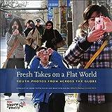 Fresh Takes on a Flat World