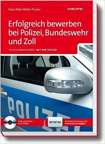 erfolgreich bewerben bei polizei bundeswehr und zoll in claus peter mller thurau amazonde bcher - Bundeswehr Feuerwehr Bewerbung