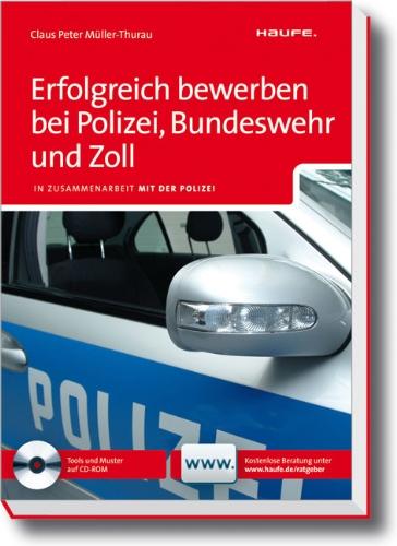 Erfolgreich bewerben bei Polizei, Bundeswehr und Zoll: In Zusammenarbeit mit der Polizei