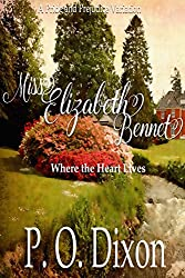 Miss Elizabeth Bennet: Where the Heart Lives