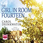 The Girl in Room Fourteen | Carol Drinkwater