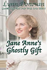 Jane Anne's Ghostly Gift (Gunther City Mail Order Bride Book 6) Kindle Edition