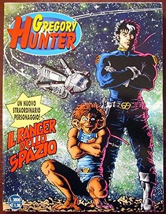 Gregory Hunter. Il ranger dello spazio. N.1. Mar. 2001: Amazon.it: Antonio  Serra: Film e TV