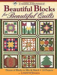 Thimbleberries® Beautiful Blocks for Beautiful Quilts: Dozens of Blocks to Mix & Match * 18 Projects