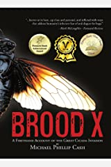 Brood X: A Firsthand Account of the Great Cicada Invasion Kindle Edition