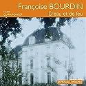 D'eau et de feu Hörbuch von Françoise Bourdin Gesprochen von: Clara Ponsot