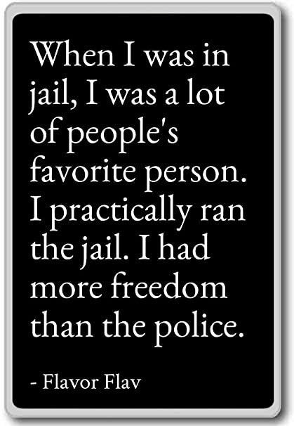 Quotes For People In Jail | Amazon Com When I Was In Jail I Was A Lot Of People S Fav