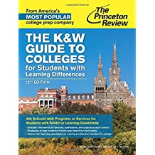The K&W Guide to Colleges for Students with Learning Differences, 12th Edition: 350 Schools with Programs or Services for Students with ADHD or Learning Disabilities