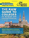 The K&W Guide to Colleges for Students with Learning Differences, 12th Edition: 350 Schools with Programs or Services for Students with ADHD or Learning Disabilities (College Admissions Guides)