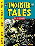 The EC Archives: Two-Fisted Tales Volume 3