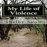 My Life of Violence: A Violent Partner | Shelby Snow