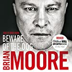 Beware of the Dog: Rugby's Hard Man Reveals All | Brian Moore