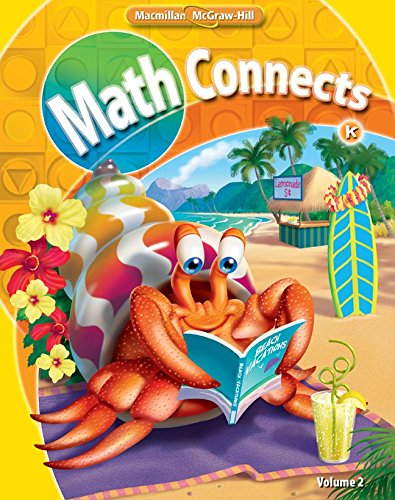 Math Connects, Grade K, Consumable Student Edition, Volume 2 (ELEMENTARY MATH CONNECTS)