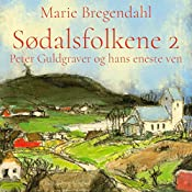 Peter Guldgraver og hans eneste ven (Sødalsfolkene 2) | Marie Bregendahl