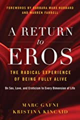A Return to Eros: The Radical Experience of Being Fully Alive Paperback