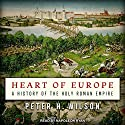 Heart of Europe: A History of the Holy Roman Empire Hörbuch von Peter H. Wilson Gesprochen von: Napoleon Ryan