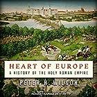 Heart of Europe: A History of the Holy Roman Empire Hörbuch von Peter H. Wilson Gesprochen von: Napoleon Ryan
