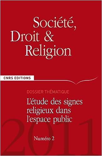 Livre Société, droit et religion, N° 2/2011 : L'étude des signes religieux dans l'espace public pdf epub