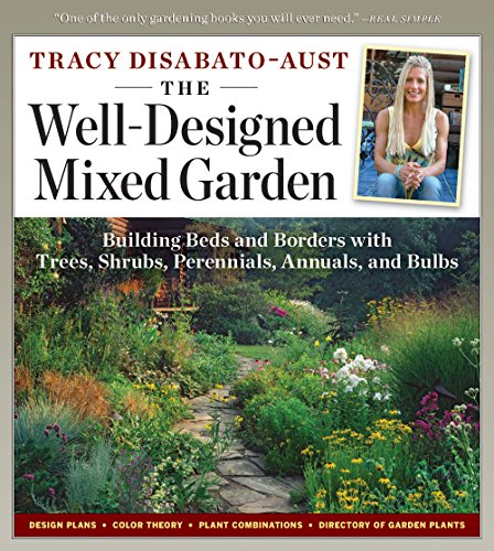 The Well-Designed Mixed Garden: Building Beds and Borders with Trees, Shrubs, Perennials, Annuals, and Bulbs (Best Shrubs For Borders)