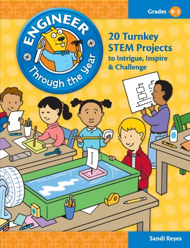engineer-through-the-year-20-turnkey-stem-projects-to-intrigue-inspire-and-challenge-grades-k-2