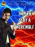 How to Slay a Werewolf (Bedlam in Bethlehem Book 5)