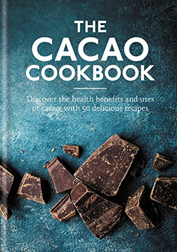 Cacao Cookbook: Discover the health benefits and uses of cacao, with 50 delicious recipes by Aster