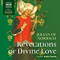 Revelations of Divine Love Audiobook by  Julian of Norwich Narrated by Katie Scarfe